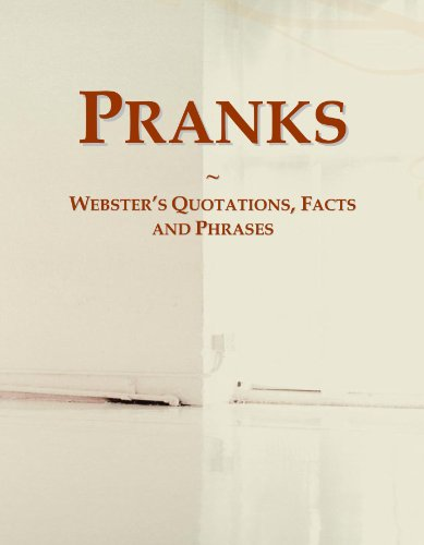 9780546556032: Pranks: Webster's Quotations, Facts and Phrases