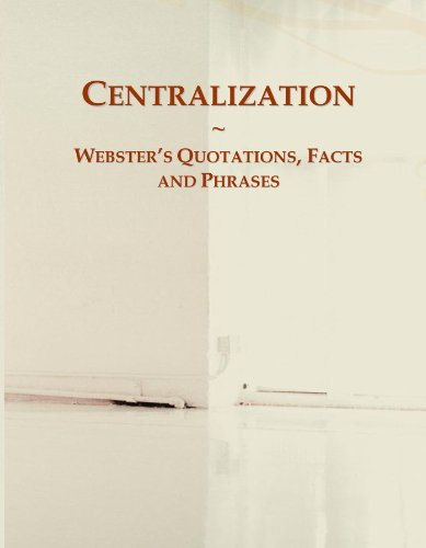 9780546564525: Centralization: Webster's Quotations, Facts and Phrases