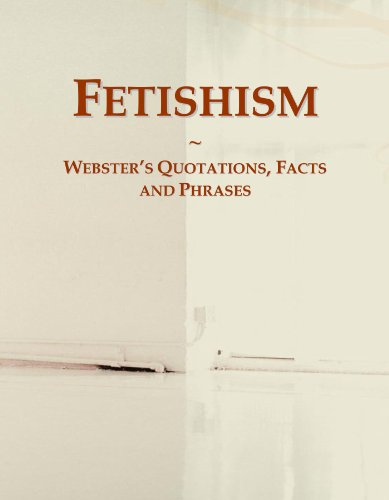 9780546574340: Fetishism: Webster's Quotations, Facts and Phrases