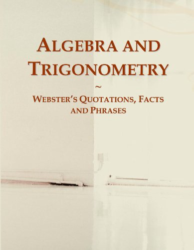 9780546591873: Algebra and Trigonometry: Webster's Quotations, Facts and Phrases