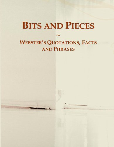 9780546595352: Bits and Pieces: Webster's Quotations, Facts and Phrases