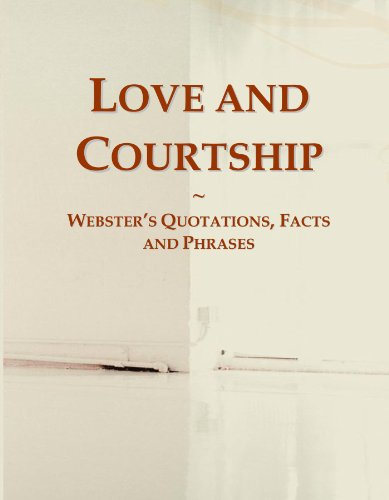 9780546599527: Love and Courtship: Webster's Quotations, Facts and Phrases