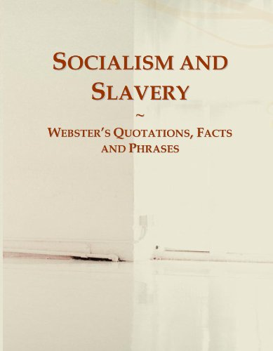 9780546604283: Socialism and Slavery: Webster's Quotations, Facts and Phrases