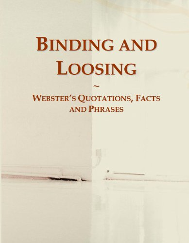 9780546610413: Binding and Loosing: Webster's Quotations, Facts and Phrases