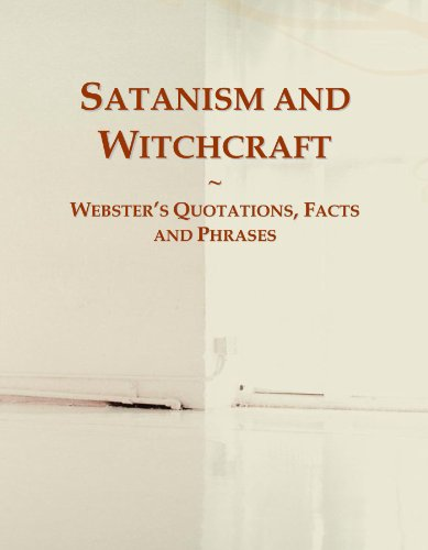 9780546611229: Satanism and Witchcraft: Webster's Quotations, Facts and Phrases