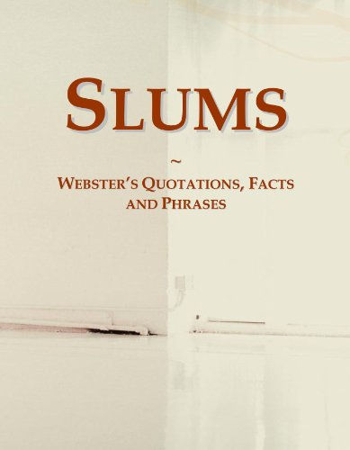 9780546614565: Slums: Webster's Quotations, Facts and Phrases