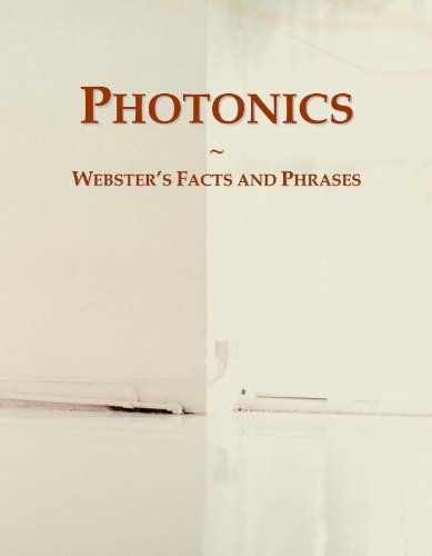 9780546617320: Photonics: Webster's Facts and Phrases