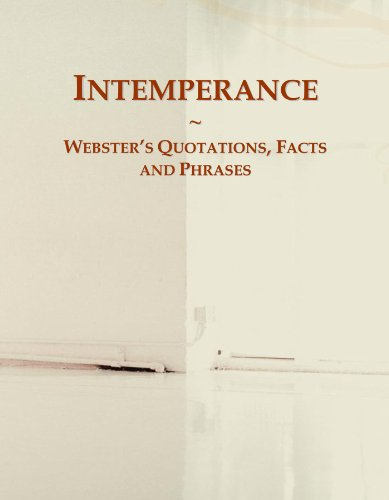 9780546620979: Intemperance: Webster's Quotations, Facts and Phrases