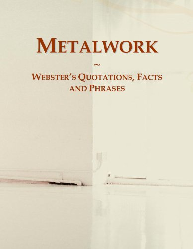 9780546634860: Metalwork: Webster's Quotations, Facts and Phrases
