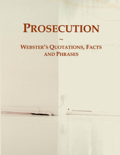 9780546636802: Prosecution: Webster's Quotations, Facts and Phrases