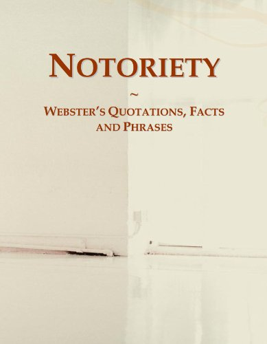 9780546638141: Notoriety: Webster's Quotations, Facts and Phrases