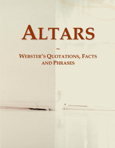 9780546639414: Altars: Webster's Quotations, Facts and Phrases