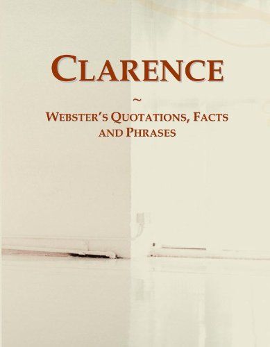 9780546642445: Clarence: Webster's Quotations, Facts and Phrases