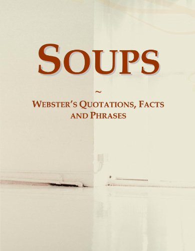 9780546643190: Soups: Webster's Quotations, Facts and Phrases