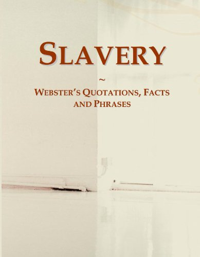 9780546646566: Slavery: Webster's Quotations, Facts and Phrases