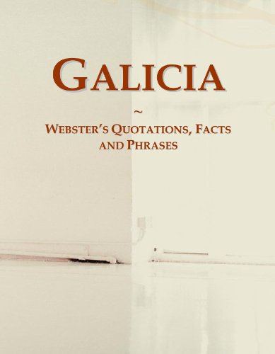 9780546647952: Galicia: Webster's Quotations, Facts and Phrases