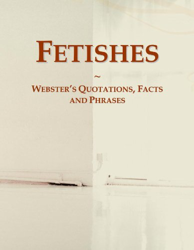 9780546676099: Fetishes: Webster's Quotations, Facts and Phrases