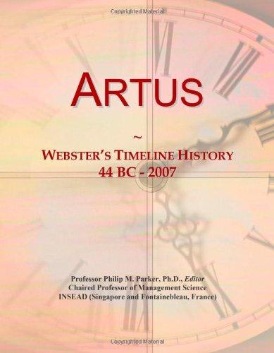 9780546679991: Artus: Webster's Timeline History, 44 BC - 2007