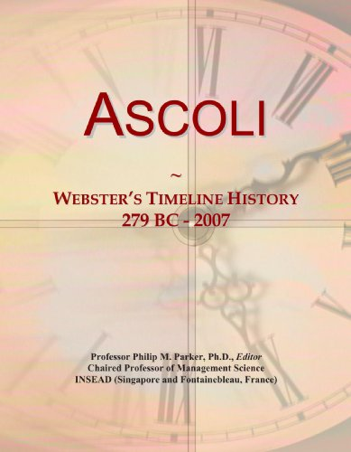 9780546680096: Ascoli: Webster's Timeline History, 279 BC - 2007