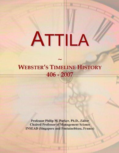 9780546680942: Attila: Webster's Timeline History, 406 - 2007