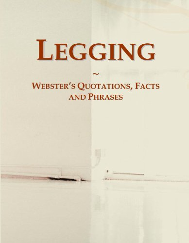 9780546712438: Legging: Webster's Quotations, Facts and Phrases