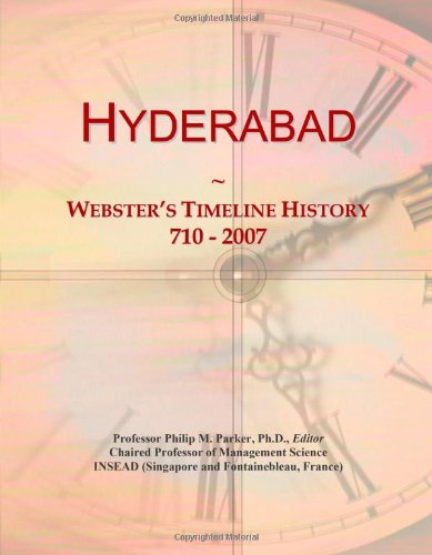 9780546723779: Hyderabad: Webster's Timeline History, 710-2007