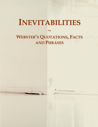 9780546730746: Inevitabilities: Webster's Quotations, Facts and Phrases