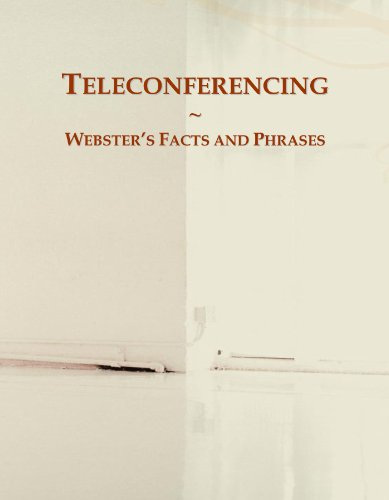 9780546731033: Teleconferencing: Webster's Facts and Phrases
