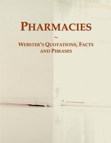 9780546737318: Pharmacies: Webster's Quotations, Facts and Phrases