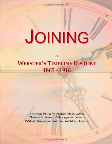 9780546739305: Joining: Webster's Timeline History, 1865 - 1916