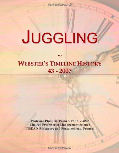 9780546740486: Juggling: Webster's Timeline History, 43 - 2007
