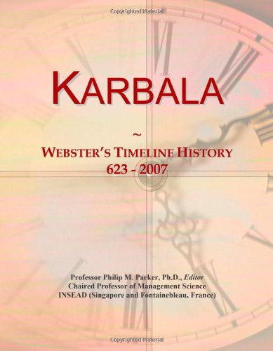 9780546742244: Karbala: Webster's Timeline History, 623 - 2007