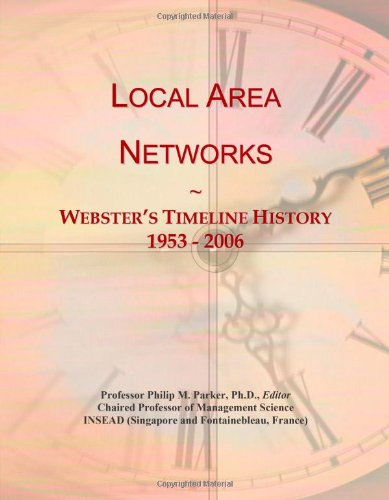 9780546743746: Local Area Networks: Webster's Timeline History, 1953 - 2006