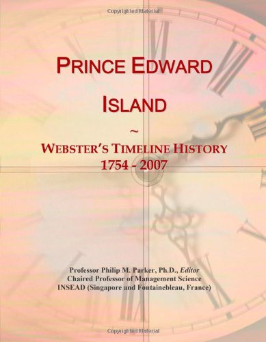 9780546746594: Prince Edward Island: Webster's Timeline History, 1754 - 2007