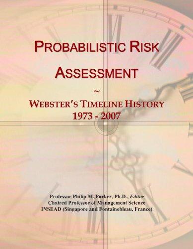 9780546746624: Probabilistic Risk Assessment: Webster's Timeline History, 1973 - 2007