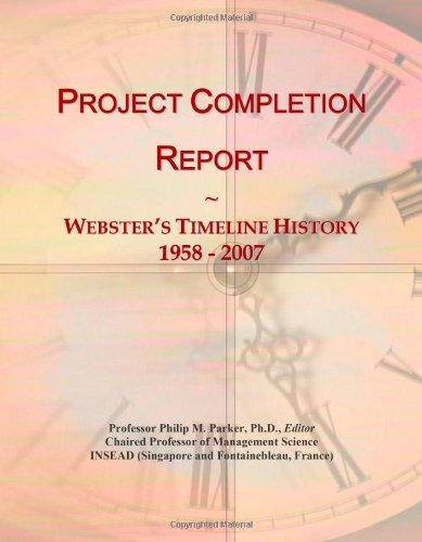 9780546746662: Project Completion Report: Webster's Timeline History, 1958 - 2007