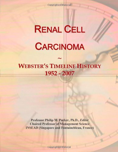 9780546747003: Renal Cell Carcinoma: Webster's Timeline History, 1952 - 2007