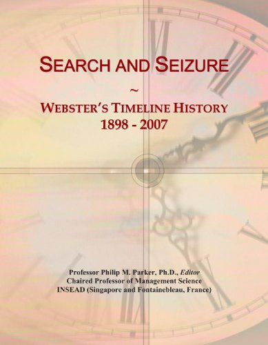 9780546747348: Search and Seizure: Webster's Timeline History, 1898 - 2007
