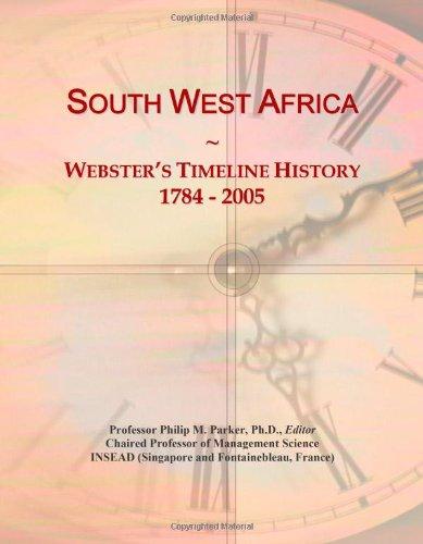 9780546747850: South West Africa: Webster's Timeline History, 1784 - 2005
