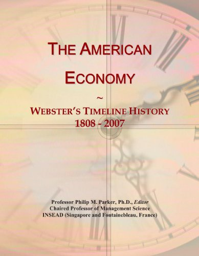 9780546749496: The American Economy: Webster's Timeline History, 1808 - 2007