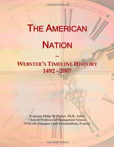 9780546749540: The American Nation: Webster's Timeline History, 1492 - 2007