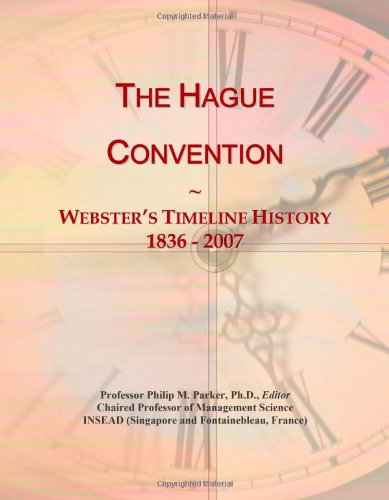 9780546751659: The Hague Convention: Webster's Timeline History, 1836 - 2007