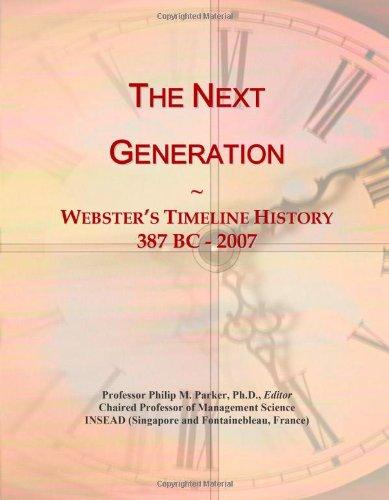 9780546752878: The Next Generation: Webster's Timeline History, 387 BC - 2007