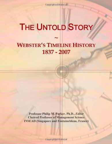9780546754131: The Untold Story: Webster's Timeline History, 1837 - 2007
