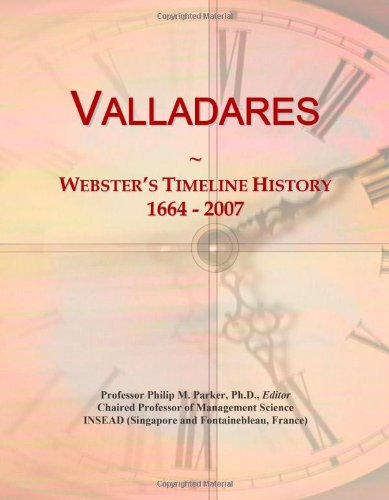 Valladares: Webster's Timeline History, 1664 - 2007: Icon Group International