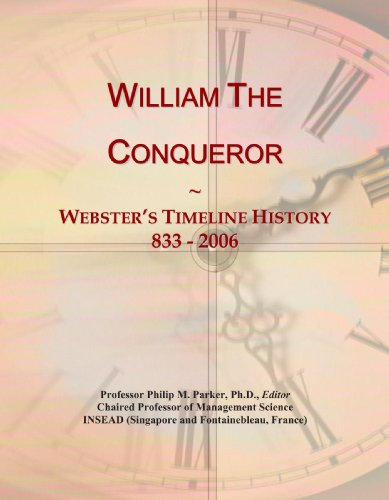 9780546759891: William The Conqueror: Webster's Timeline History, 833 - 2006