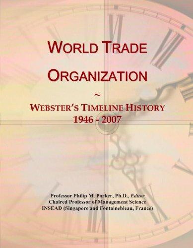 9780546760026: World Trade Organization: Webster's Timeline History, 1946 - 2007