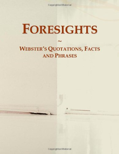 9780546770186: Foresights: Webster's Quotations, Facts and Phrases