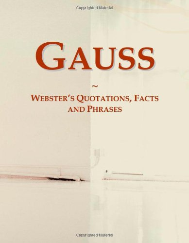 9780546773354: Gauss: Webster's Quotations, Facts and Phrases