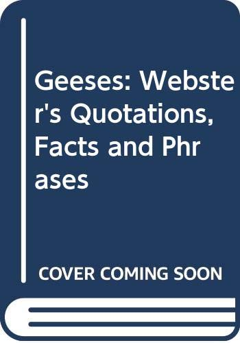 9780546773613: Geeses: Webster's Quotations, Facts and Phrases